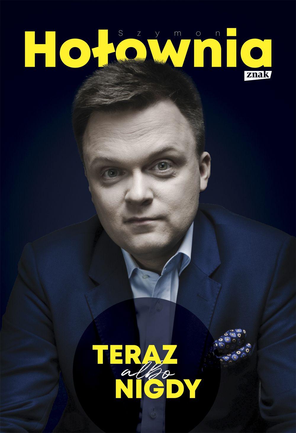 Szymon Hołownia – TERAZ albo NIGDY
