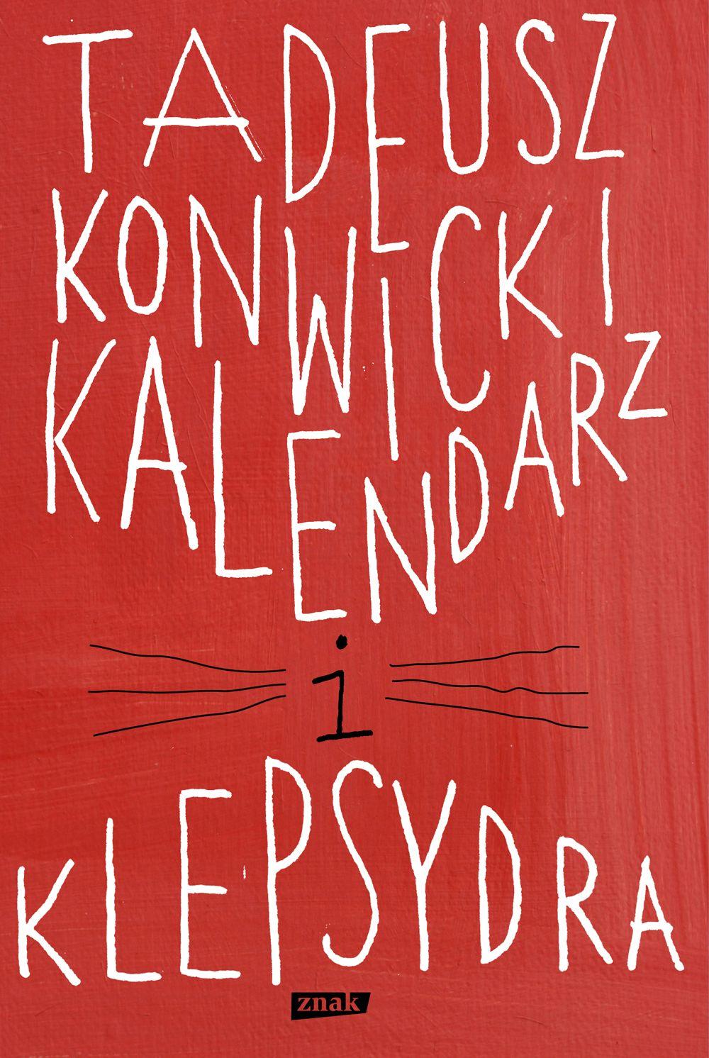 Tadeusz Konwicki – Kalendarz i klepsydra
