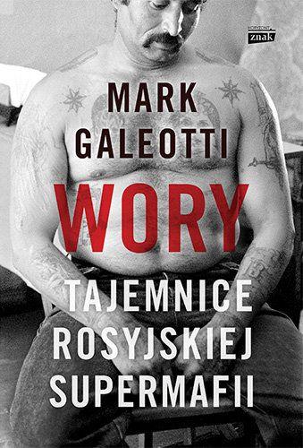 Mark Galeotti – Wory. Tajemnice rosyjskiej supermafii
