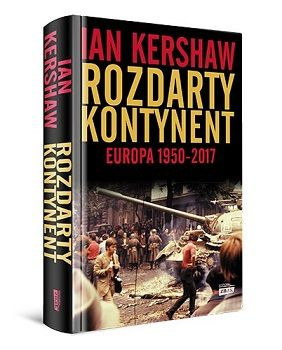 Ian Kershaw – Rozdarty kontynent. Europa 1950-2017