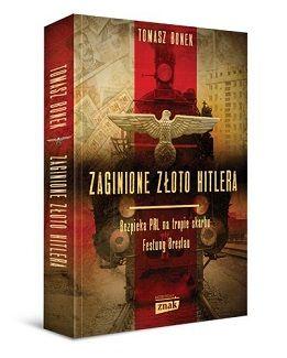 Tomasz Bonek – Zaginione złoto Hitlera.