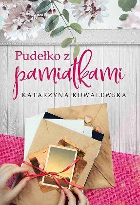 Katarzyna Kowalewska – Pudełko z pamiątkami