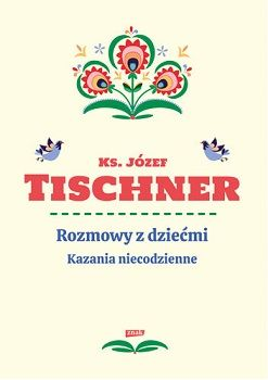 ks. Józef Tischner – Rozmowy z dziećmi. Kazania niecodzienne
