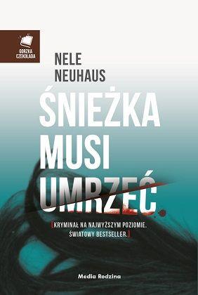 Nele Neuhaus – Śnieżka musi umrzeć