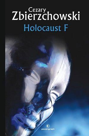 Cezary Zbierzchowski – Holocaust F