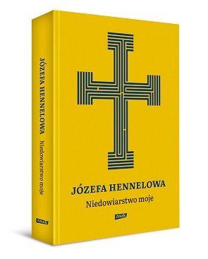 Józefa Hennelowa – Niedowiarstwo moje
