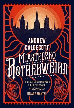 Andrew Caldecott – Miasteczko Rotherweird