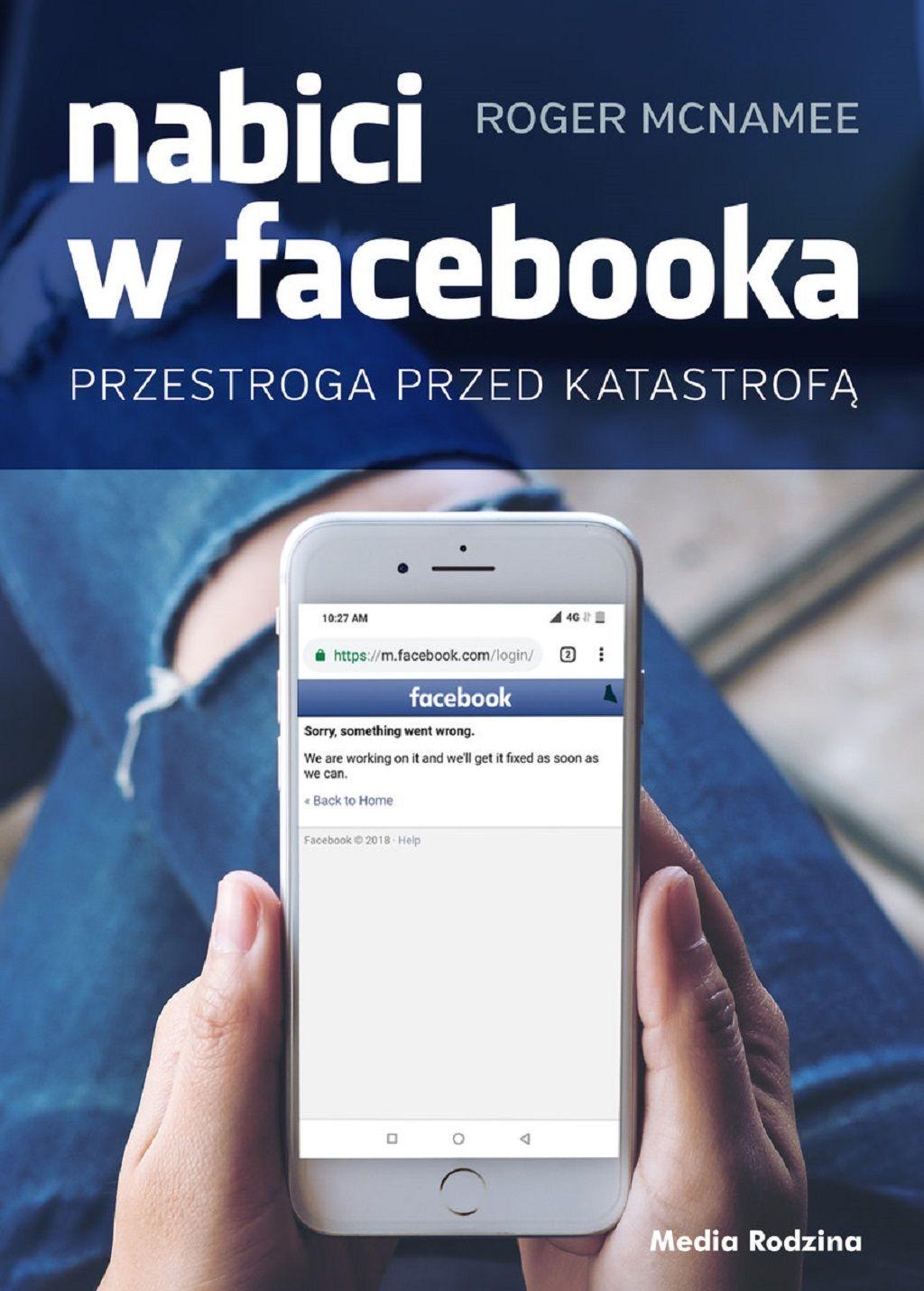 Nabici w Facebooka. Przestroga przed katastrofą