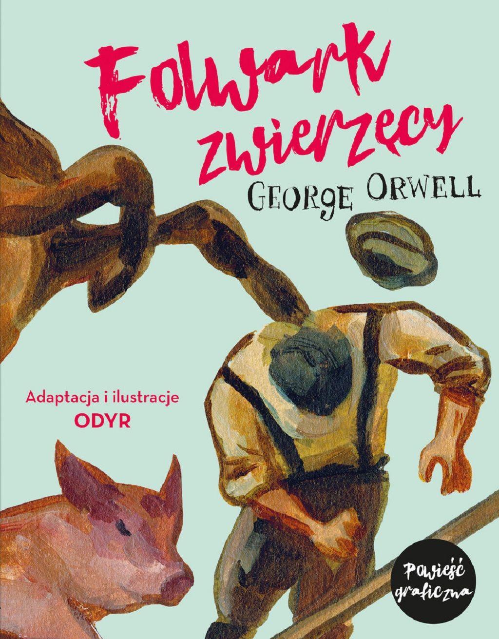 George Orwell – Folwark zwierzęcy