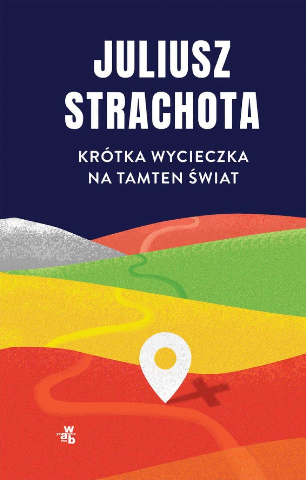 Juliusz Strachota – Krótka wycieczka na tamten świat