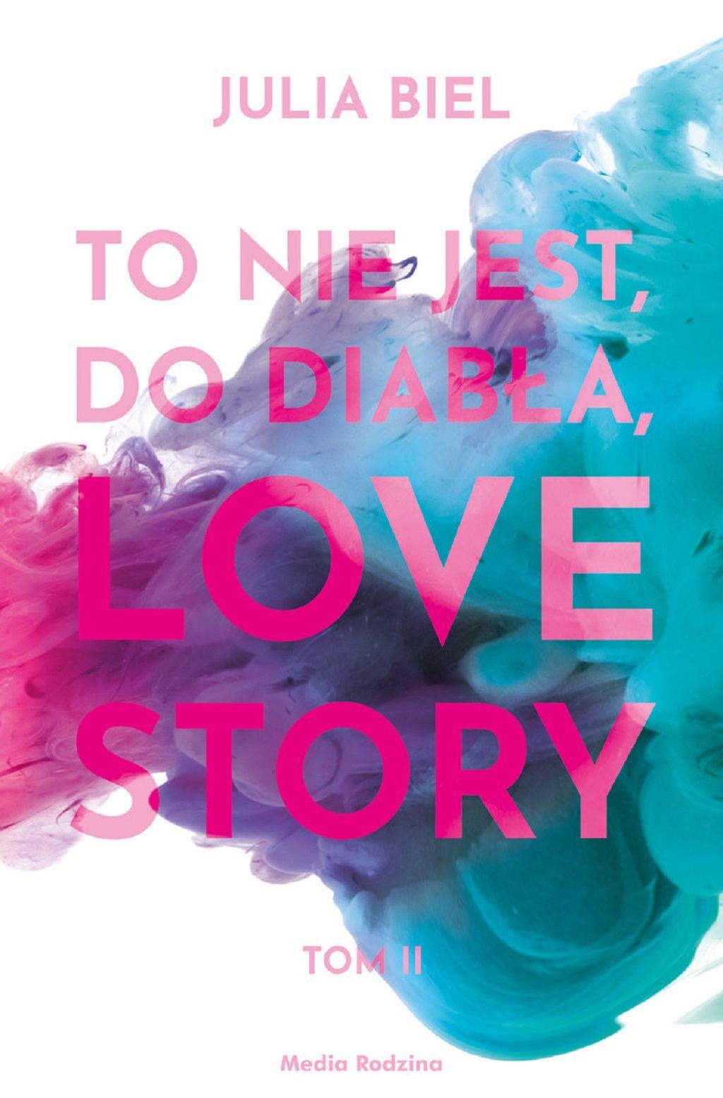 Julia Biel – To nie jest, do diabła, love story Tom 2