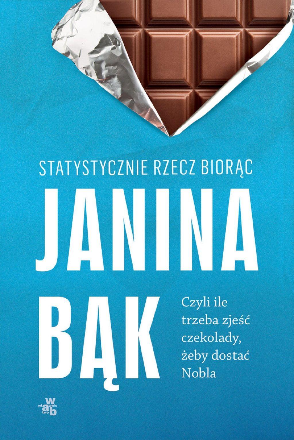 Janina Bąk – Statystycznie rzecz biorąc, czyli ile trzeba zjeść czekolady, żeby dostać Nobla?