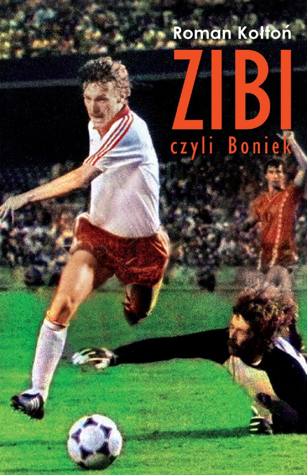 Roman Kołtoń – Zibi, czyli Boniek
