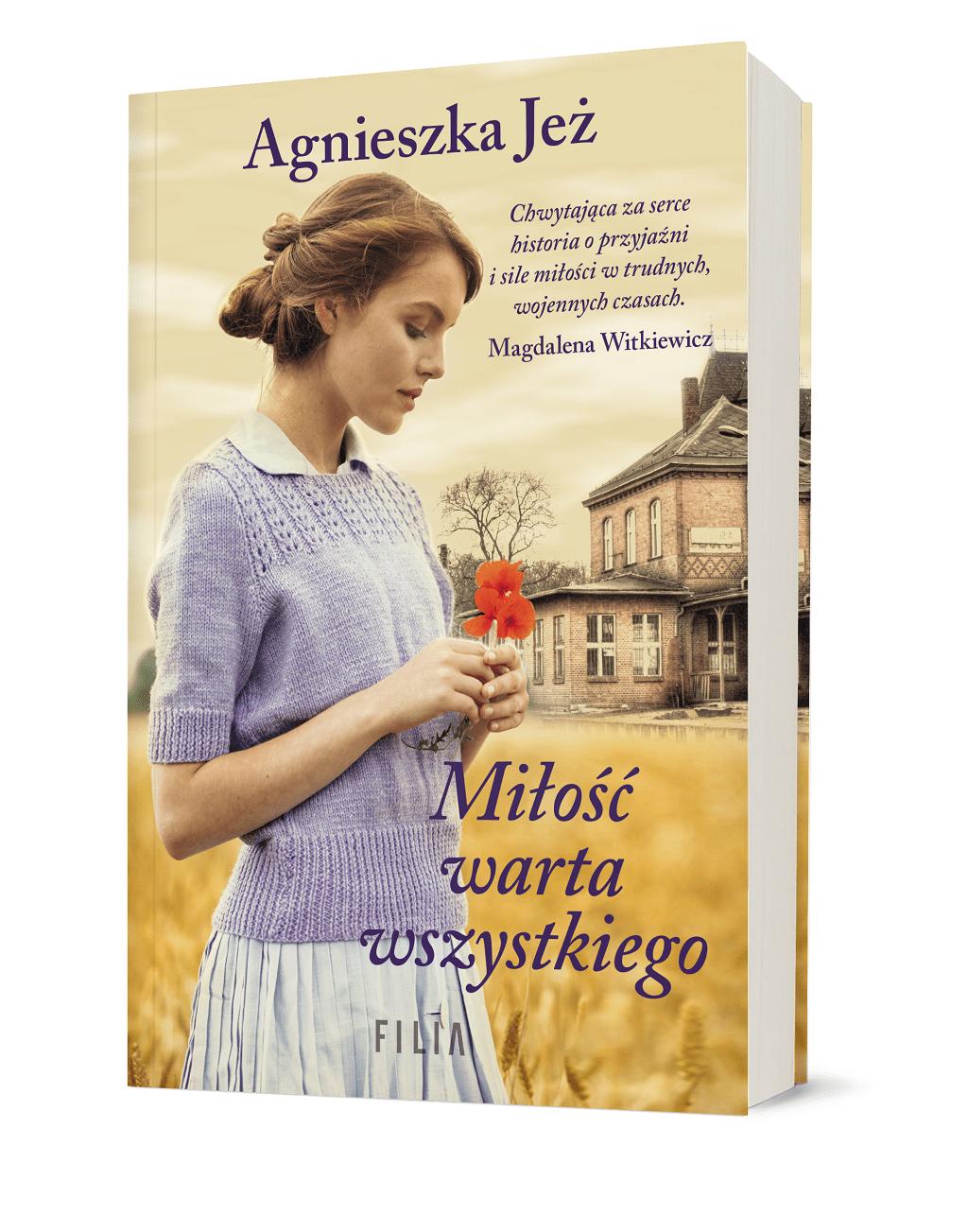 Agnieszka Jeż – Miłość warta wszystkiego