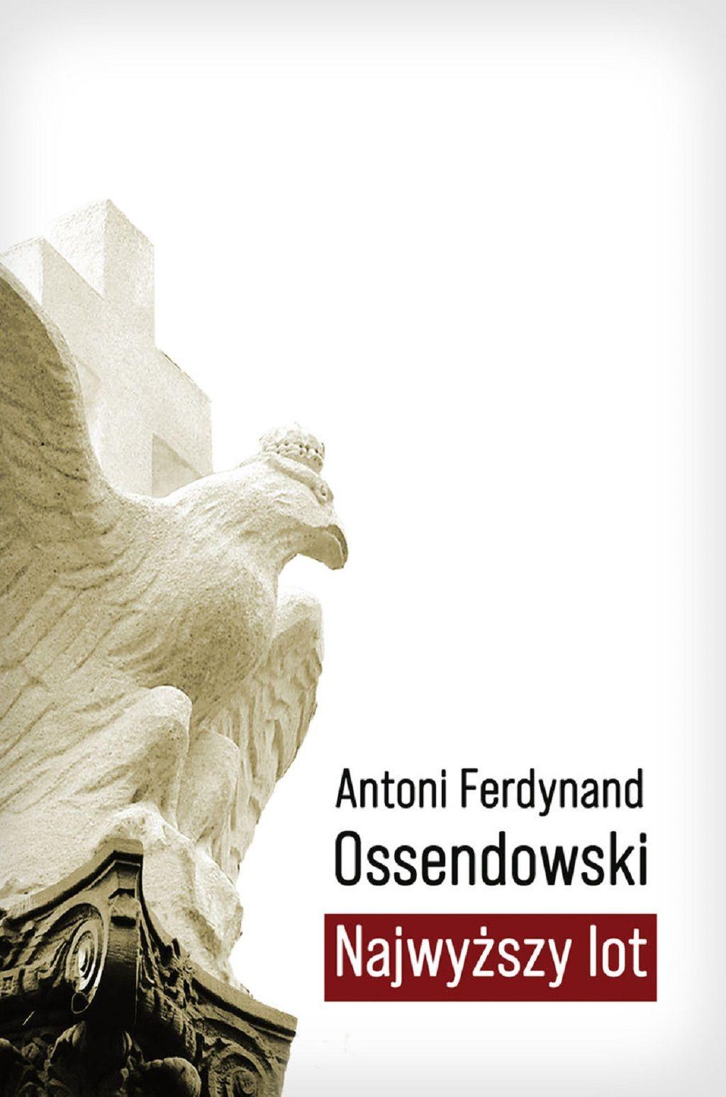 Antoni Ferdynand Ossendowski – Najwyższy lot