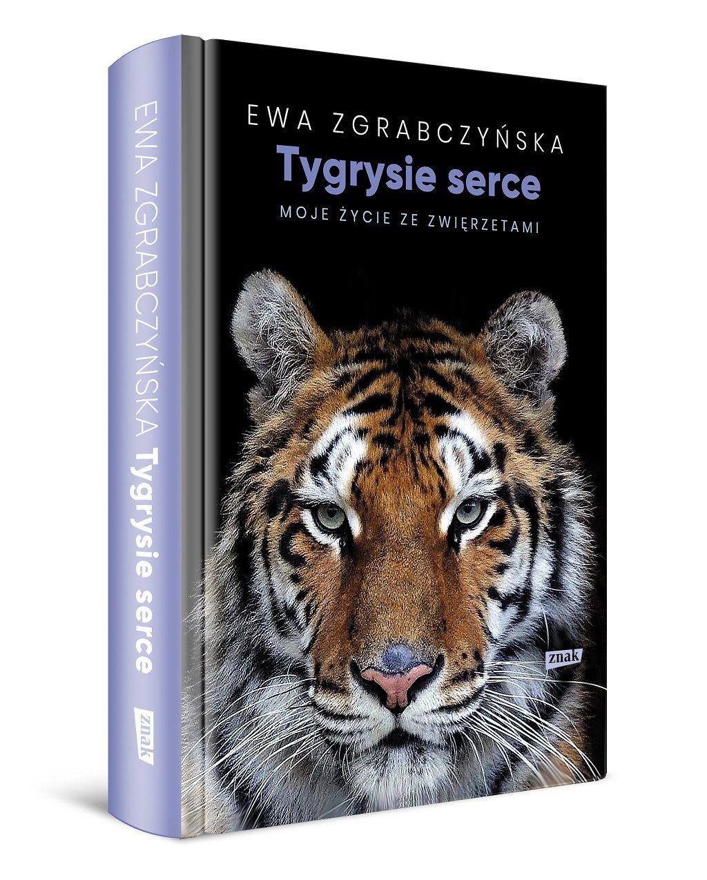 Ewa Zgrabczyńska – Tygrysie serce. Moje życie ze zwierzętami