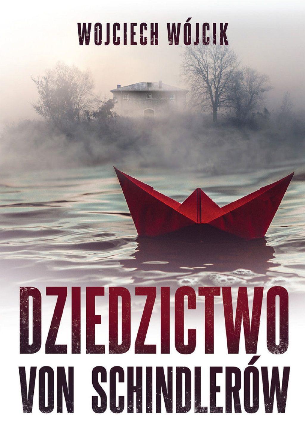 Wojciech Wójcik – Dziedzictwo von Schindlerów