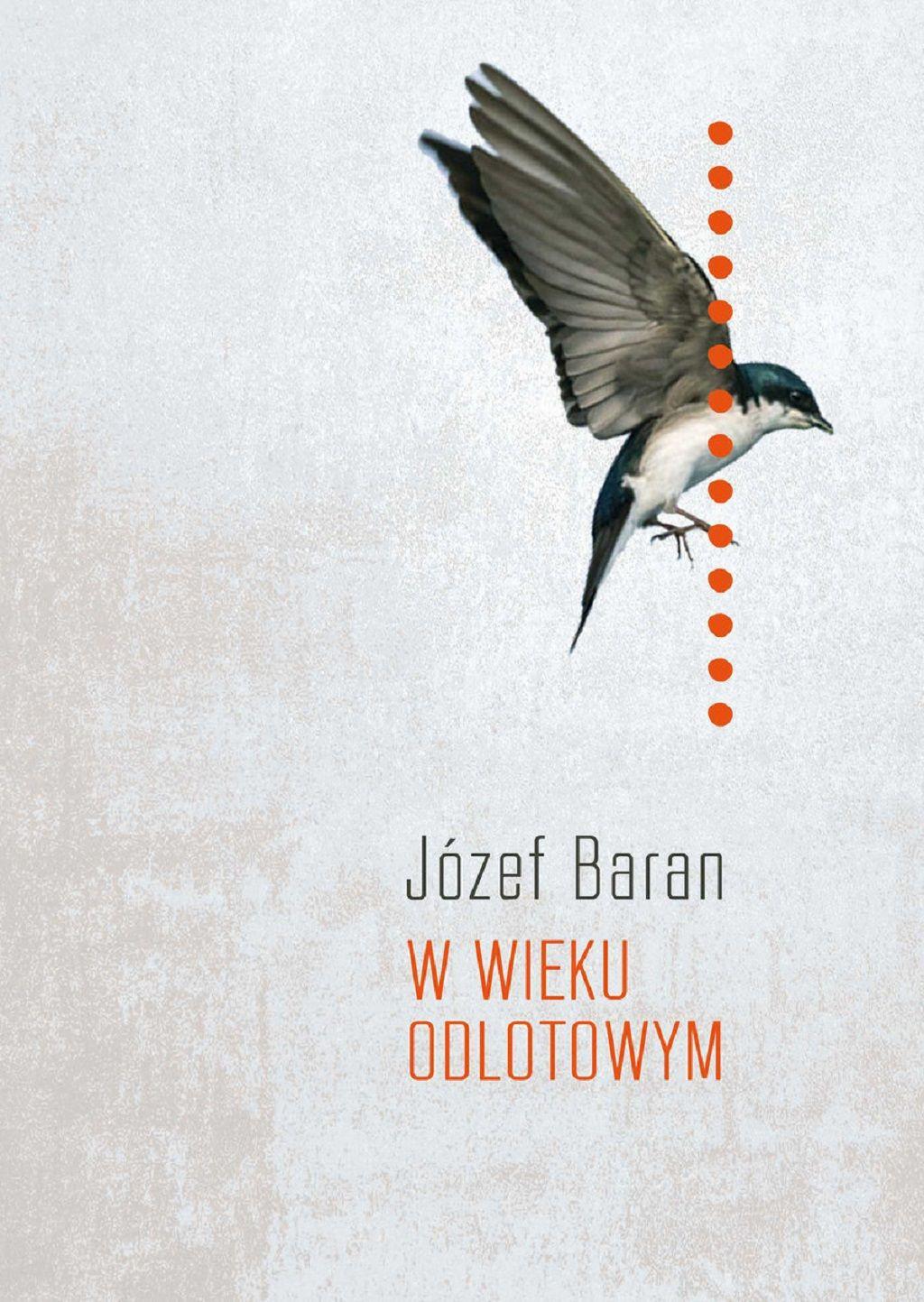 Józef Baran – W wieku odlotowym