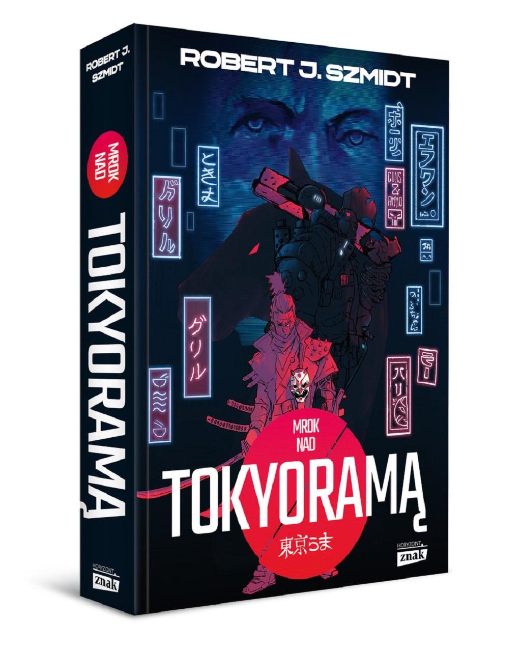 Robert J. Szmidt – Mrok nad Tokyoramą