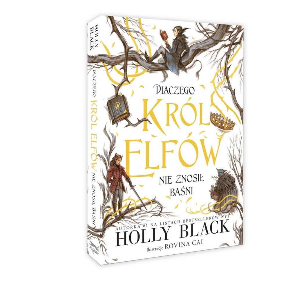 Holly Black – Dlaczego król elfów nie znosił baśni