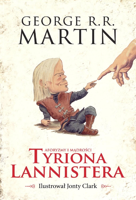 George R.R. Martin – Aforyzmy i mądrości Tyriona Lannistera