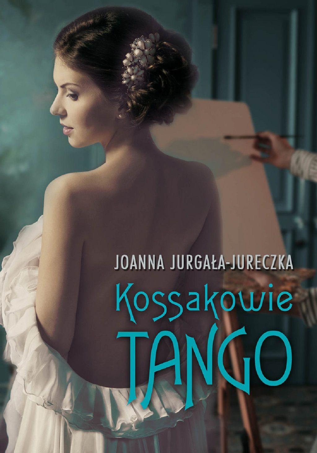 Joanna Jurgała-Jureczka – Kossakowie. Tango