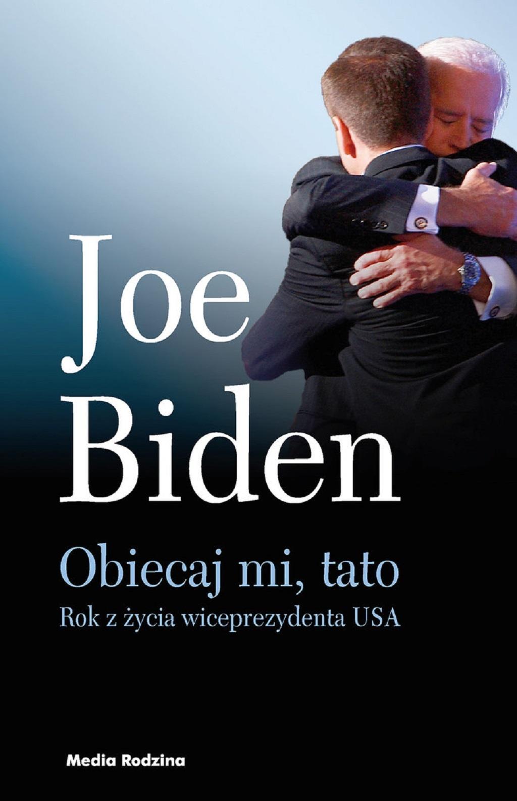 Joe Biden – Obiecaj mi, tato. Rok z życia wiceprezydenta USA