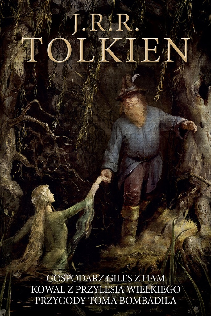 J.R.R. Tolkien – Gospodarz Giles z Ham. Kowal z Przylesia Wielkiego. Przygody Toma Bombadila