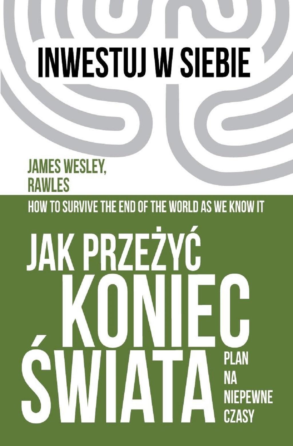 James Rawles – Jak przeżyć koniec świata. Plan na niepewnie czasy