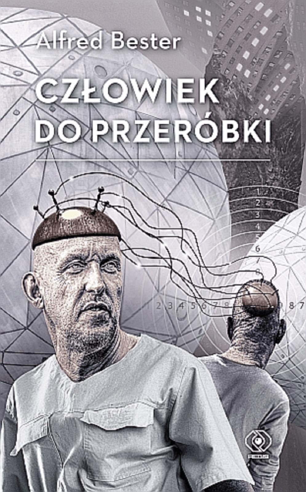 Alfred Bester – Człowiek do przeróbki