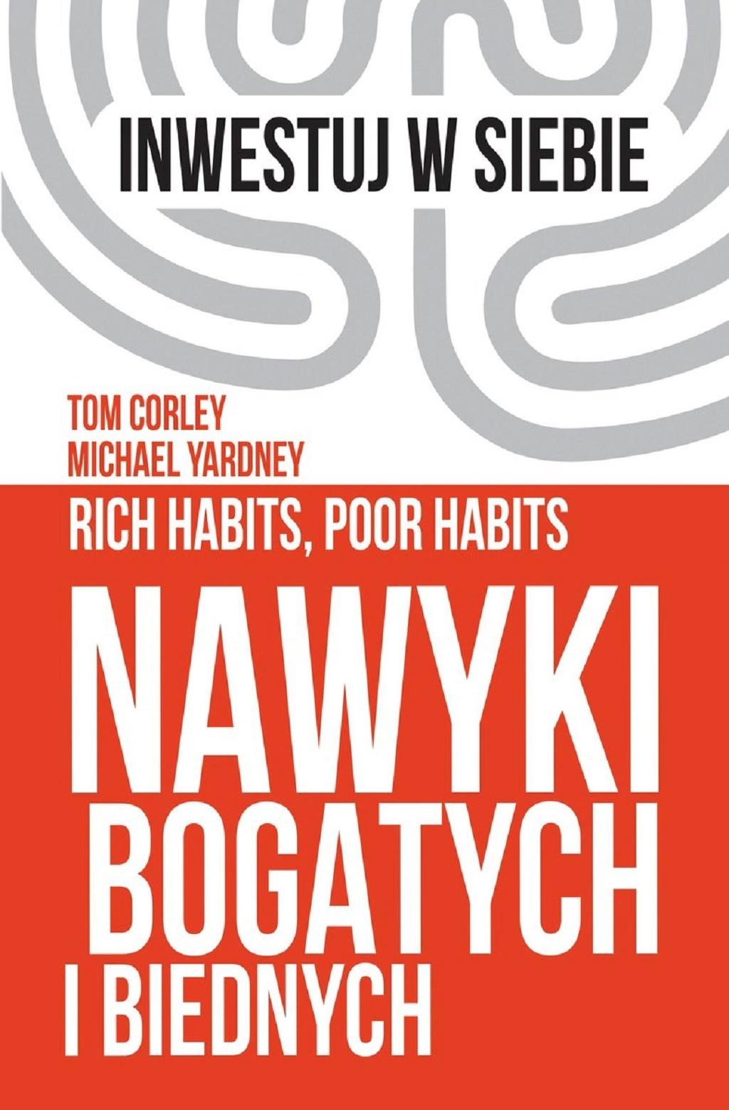 Michael Yardney, Tom Corley – Nawyki bogatych i biednych