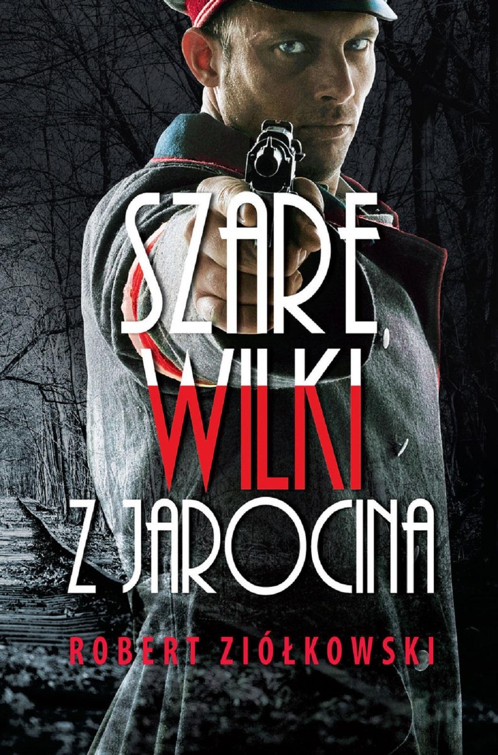 Robert Ziółkowski – Szare wilki z Jarocina