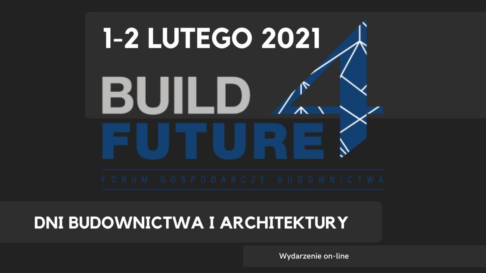 Dni Budownictwa i Architektury – Forum Gospodarcze Budownictwa BUILD 4 FUTURE