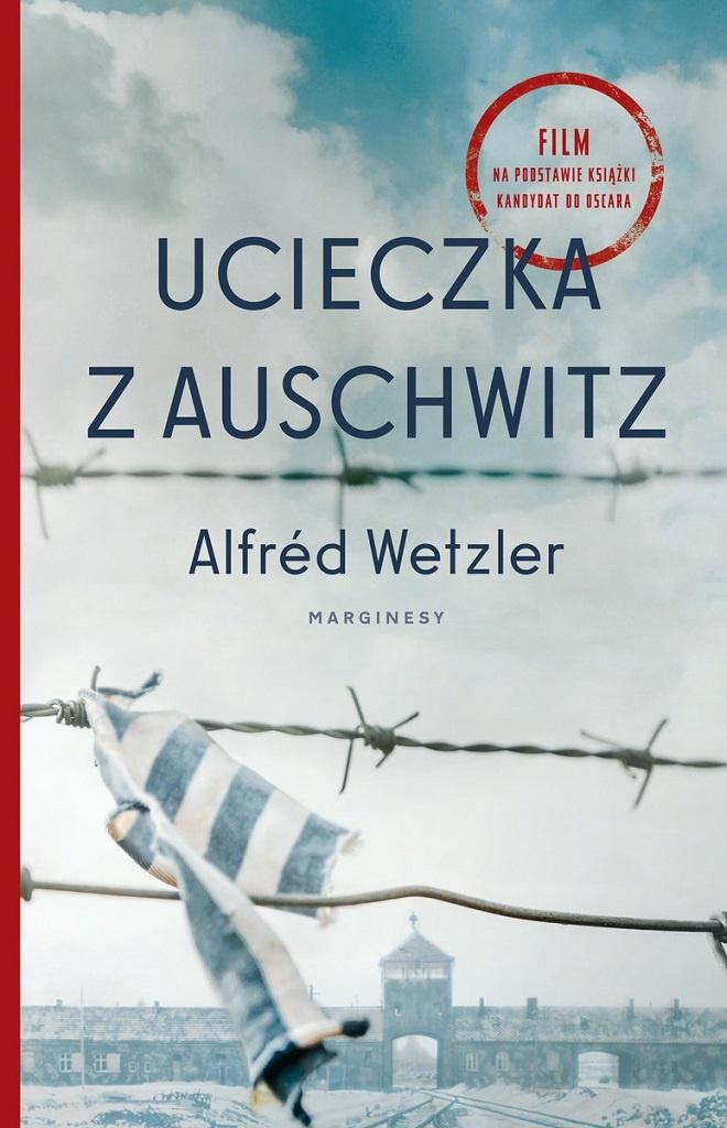 Alfred Wetzler – Ucieczka z Auschwitz