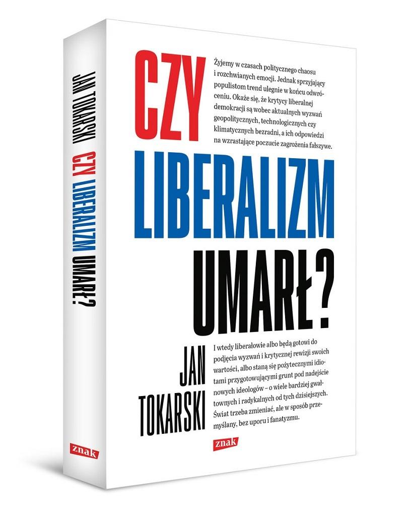 Jan Tokarski – Czy liberalizm umarł?