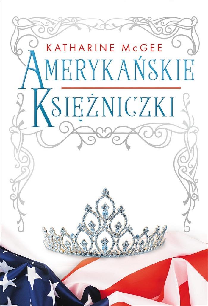 Katharine McGee – Amerykańskie księżniczki