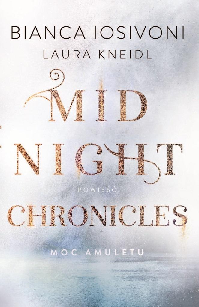 Bianca Iosivoni & Laura Kneidl – Midnight Chronicles. Tom 1. Moc amuletu