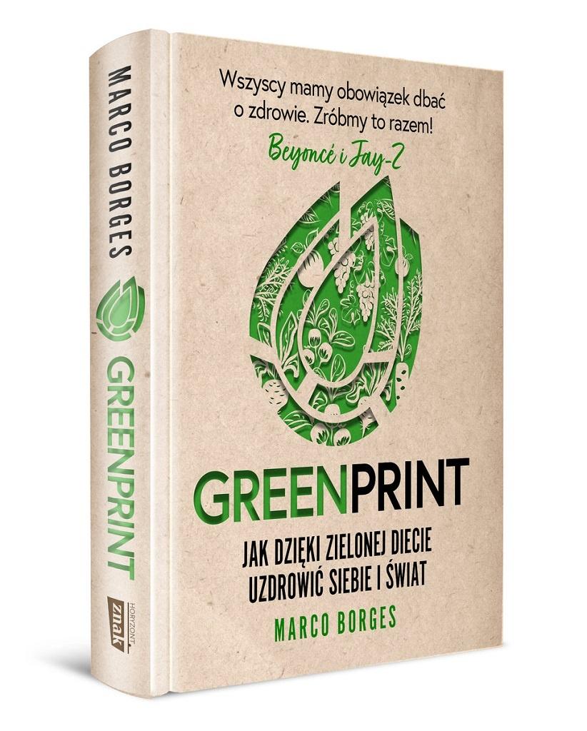 Marco Borges – Greenprint. Jak dzięki zielonej diecie zmienić siebie i świat na lepsze