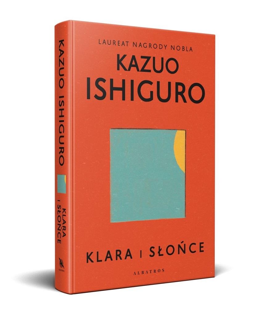 Klara i Słońce – najnowsza powieść laureata literackiej Nagrody Nobla Kazuo Ishiguro