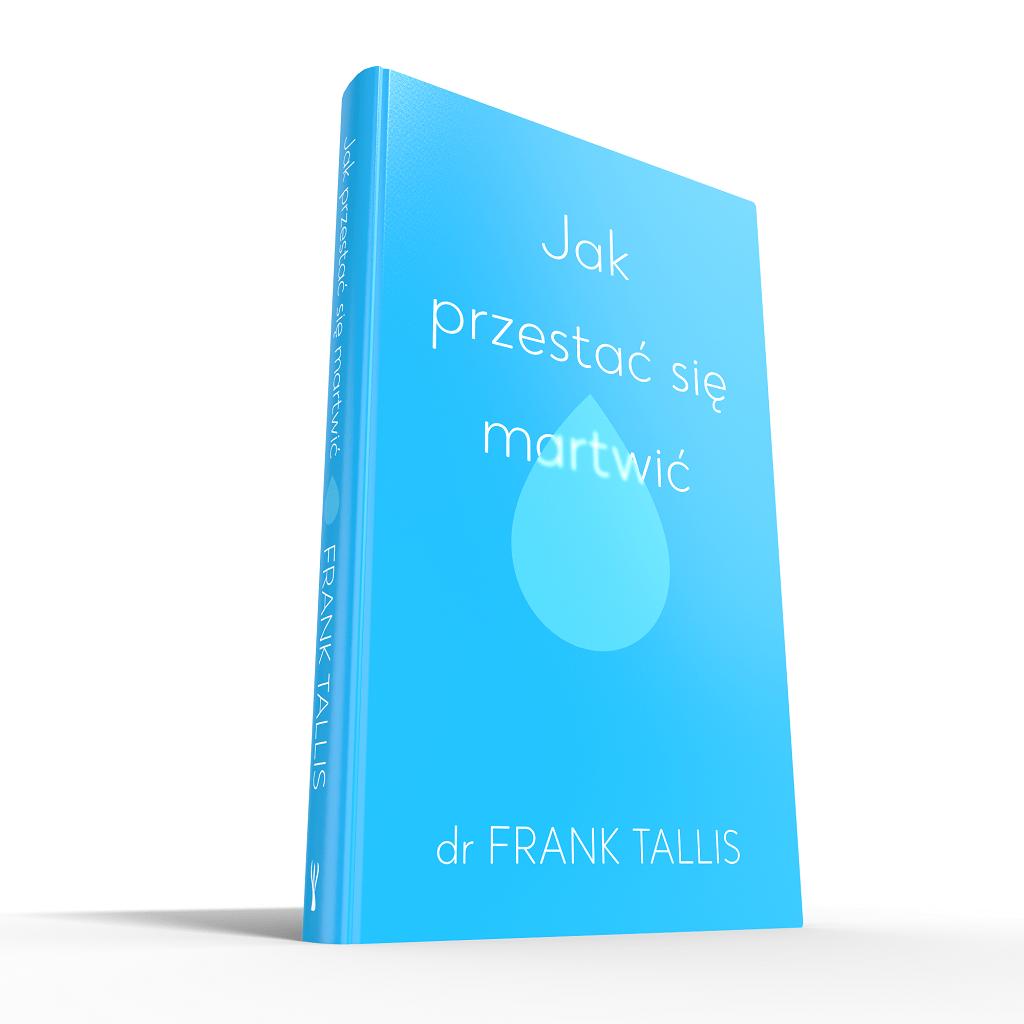Frank Tallis – Jak przestać się martwić