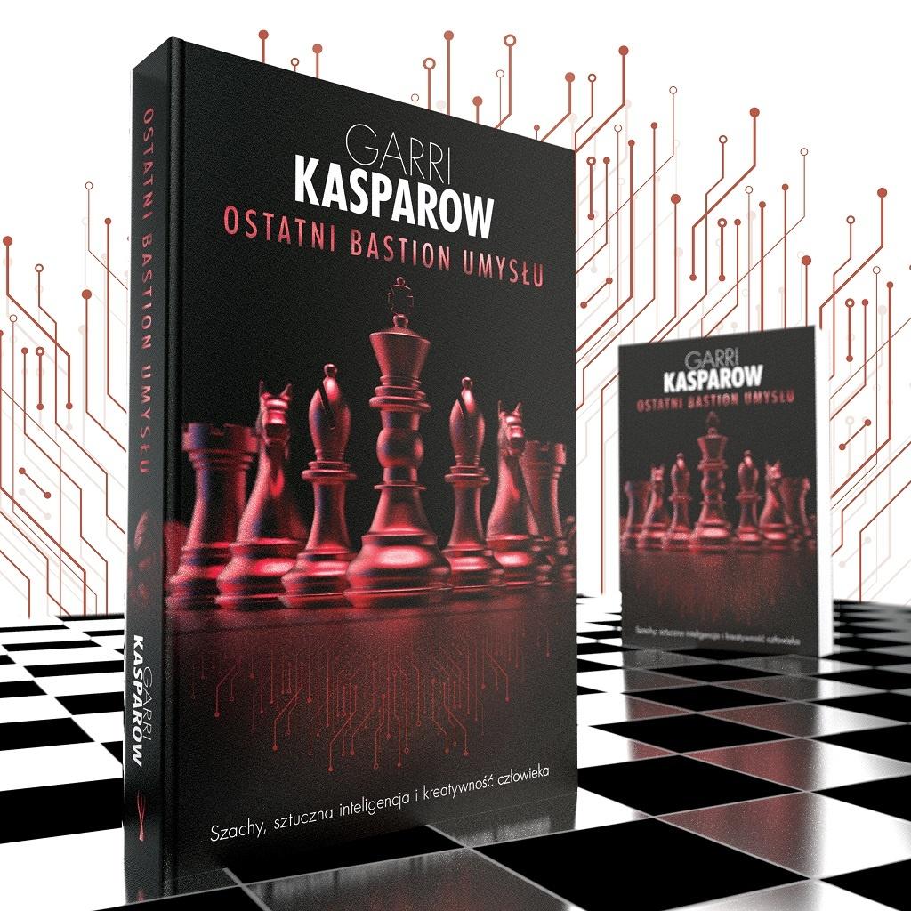 Garri Kasparow – Ostatni bastion umysłu