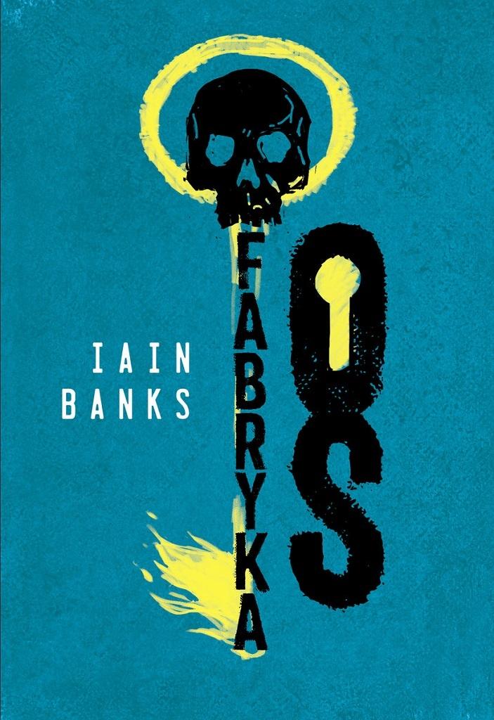 Iain Banks – Fabryka Os