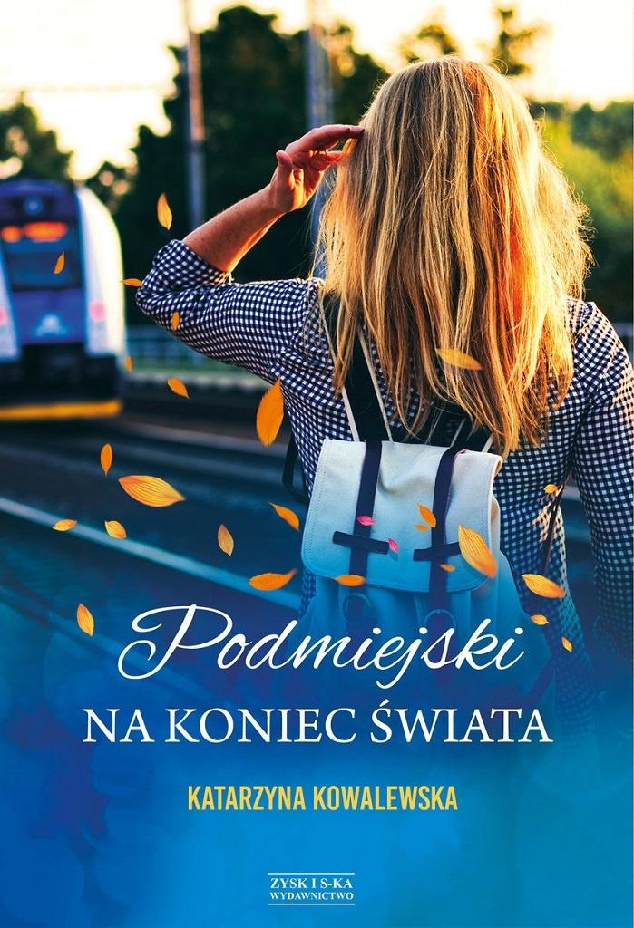 Katarzyna Kowalewska – Podmiejski na koniec świata