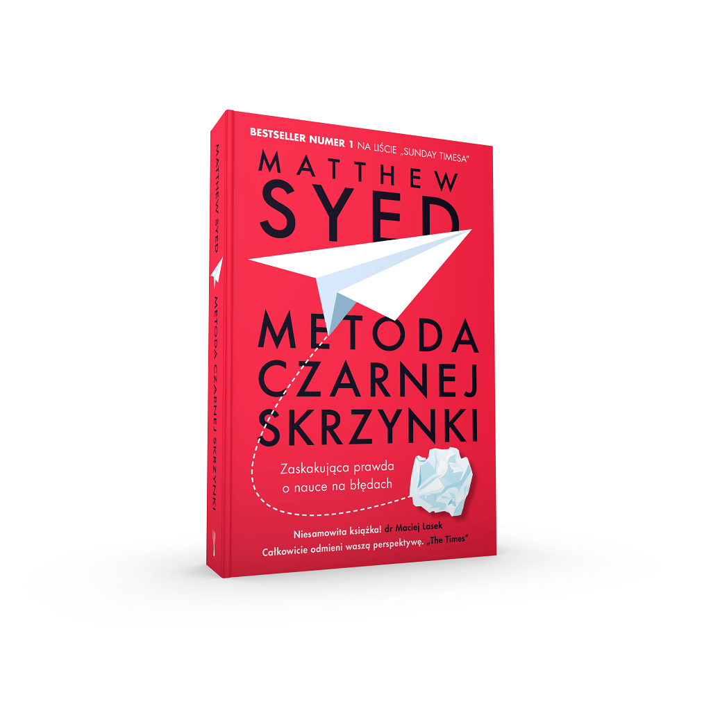 Matthew Syed – Metoda czarnej skrzynki (nowe wydanie) Zaskakująca prawda o nauce na błędach