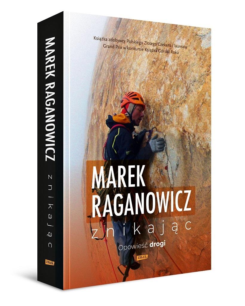 Marek Raganowicz – Znikając. Opowieść drogi.