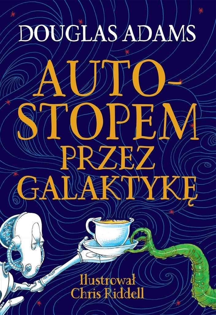 Douglas Adams – Autostopem przez Galaktykę. Edycja ilustrowana