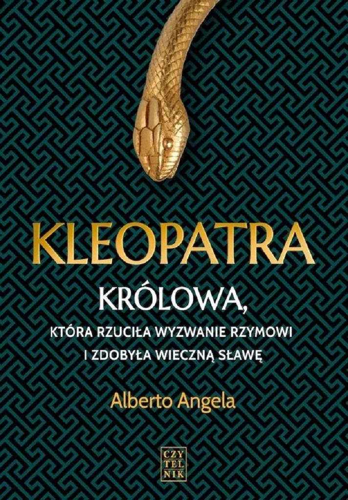 Alberto Angela – Kleopatra. Królowa, która rzuciła wyzwanie Rzymowi i zdobyła wieczną sławę