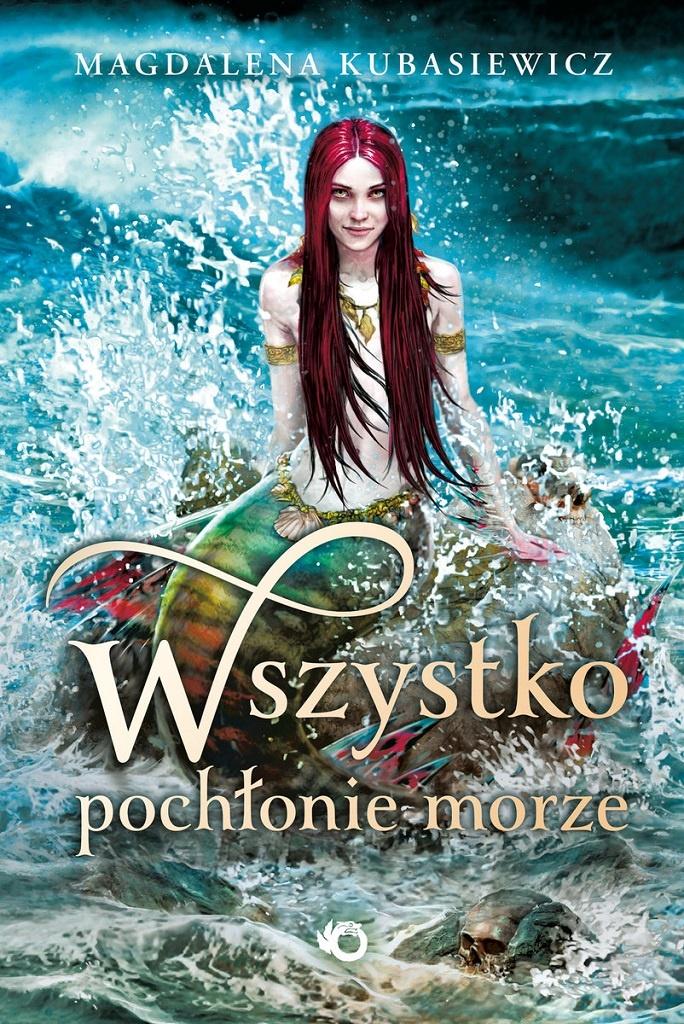 Magdalena Kubasiewicz – Wszystko pochłonie morze