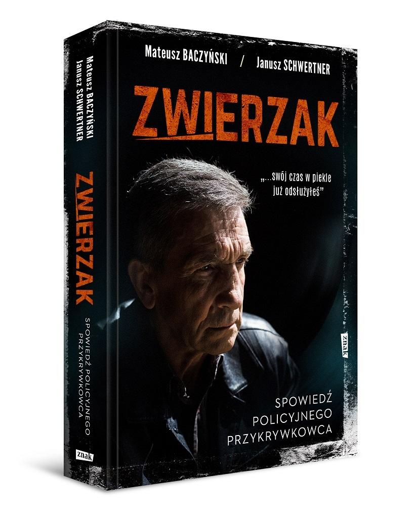 Mateusz Baczyński, Janusz Schwertner – Zwierzak. Spowiedź policyjnego przykrywkowca