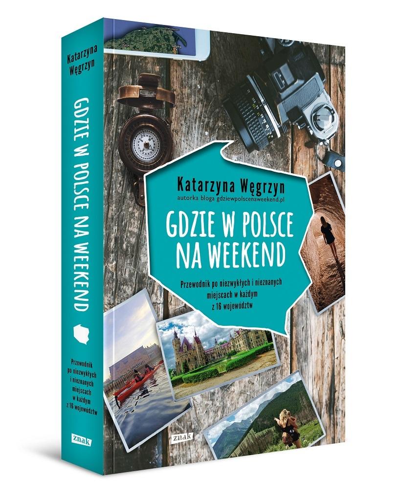Katarzyna Węgrzyn – Gdzie w Polsce na weekend?